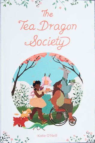 The Tea Dragon Society (Tea Dragon, #1) by Katie O'Neill