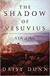 The Shadow of Vesuvius: A Life of Pliny