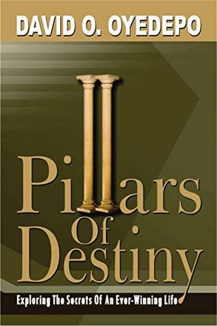 Pillars Of Destiny By David Oyedepo