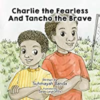 Charlie the Fearless and Tancho the Brave (The Adventures of Tancho and Charlie Book 1)