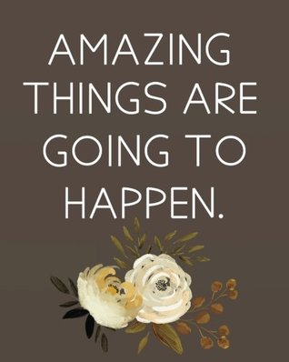 Amazing Things are Going to Happen: Inspirational quotes ...