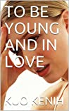 To be young and in love by Kuo Kenih