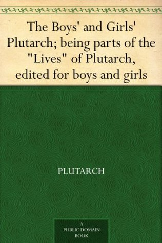 The Boys' and Girls' Plutarch
