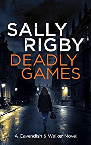 Deadly Games (A Cavendish & Walker Novel, #1)