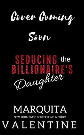 Seducing the Billionaire's Daughter (The Montgomerys Book 4)