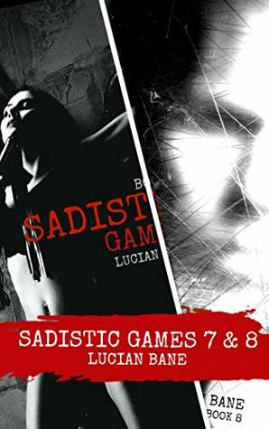 Sadistic Games Book 7 8 By Lucian Bane
