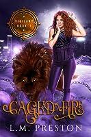 Caged Fire (Vigilant, #1)