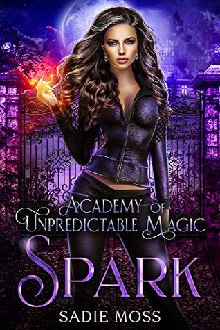 Spark (Academy of Unpredictable Magic, #1)