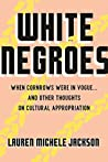 White Negroes: Wh...