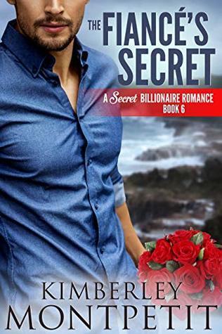 The Fiance's Secret (Secret Billionaire Romance #6)