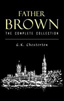 Father Brown: The Complete Collection (Father Brown, #1-5)