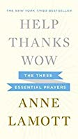 Help Thanks Wow: Three Essential Prayers