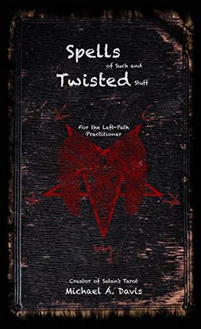 Spells of Such and Twisted Stuff: Occult, Spells, Left-Path, Satanism.