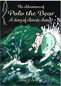 The Adventures of Polo the Bear: A Story of Climate Change