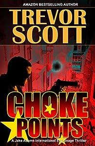Choke Points (Jake Adams International Thriller #17)