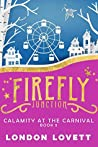Calamity at the Carnival (Firefly Junction Cozy Mystery, #5)