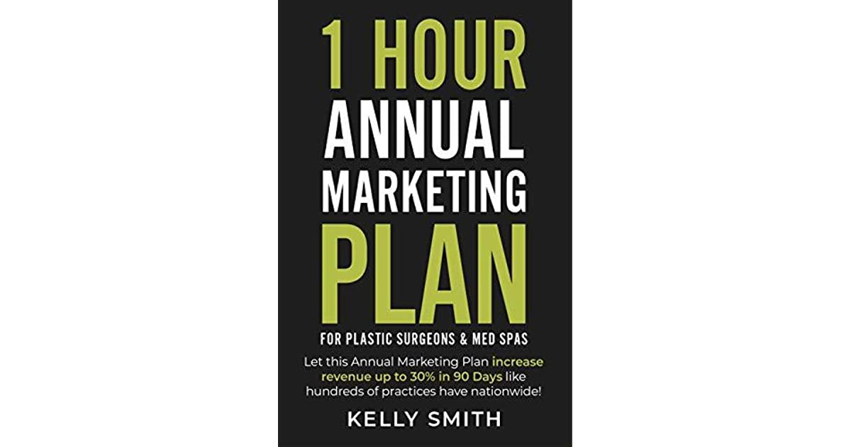 1 Hour Annual Marketing Plan: For Plastic Surgeons and Med