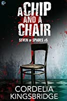 A Chip and a Chair (Seven of Spades #5)