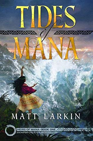 Tides of Mana: Eschaton Cycle (Heirs of Mana #1)