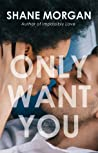 Only Want You