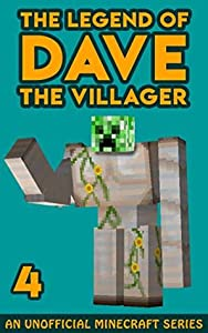 Dave the Villager 4: An Unofficial Minecraft Book