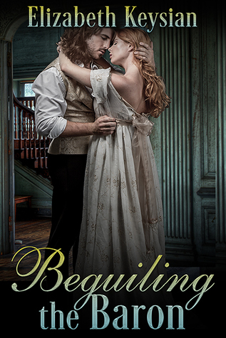 Beguiling the Baron by Elizabeth Keysian