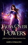 Boys Over Powers (A Witch Among Warlocks, #2)