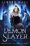 Demon Slayer (Dragon's Gift: The Sorceress #1)