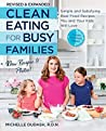 Clean Eating for Busy Families, revised and expanded by Michelle Dudash