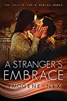 A Stranger's Embrace (Celtic Cupid Book 2)