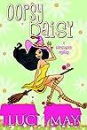 Oopsy Daisy (Wicked Good Mystery #5)
