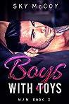 Boys with Toys 3 (Boys with Toys, #3)