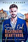Single Dad, Billionaire Heartthrob (Billionaires of Europe Book 9)