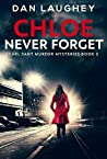Chloe - Never Forget (Carl Sant Murder Mysteries, #2)