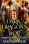 Dark Dragon's Wolf (Darkwing Dragons Book 2)