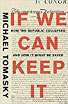 Book cover for If We Can Keep It: How the Republic Collapsed and How it Might Be Saved