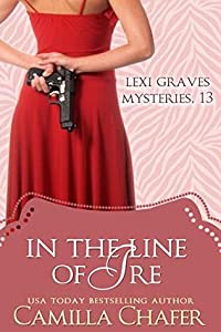 In the Line of Ire (Lexi Graves Mysteries #13)