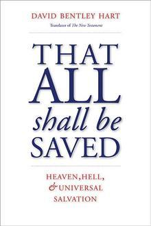 That All Shall Be Saved by David Bentley Hart