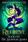 Retrieve (The Stormers Trilogy, #1)