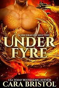 Under Fyre (Alien Dragon Shifters, #1)