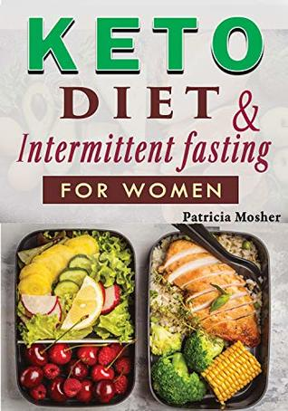 Keto Diet and Intermittent Fasting for Women: The Beginner's