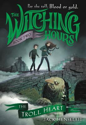 The Witching Hours: The Troll Heart