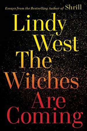 !!> PDF / Epub ★ The Witches Are Coming  ✓ Author Lindy West – Addwebsites.info