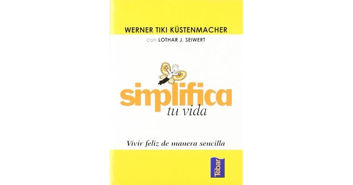 Simplifica Tu Vida by Werner Tiki Küstenmacher