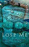 Lose Me (Lose Me, #1)
