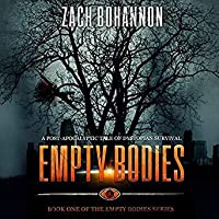 Empty Bodies: A Post-Apocalyptic Tale of Dystopian Survival