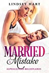 Married by Mistake (Alphalicious Billionaires, #1)