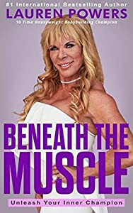 Beneath The Muscle: Unleash Your Inner Champion
