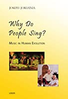 Why Do People Sing? Music in Human Evolution