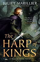 The Harp of Kings (Warrior Bards, #1)